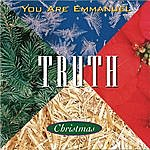 Truth You Are Emmanuel