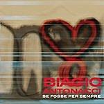 Biagio Antonacci Se Fosse Per Sempre (Single)