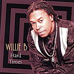 Willie B. Hard Times