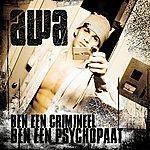 Awa Band Ben Een Crimineel, Ben Een Psychopaat (Single)