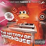 Darren R. History Of Hardhouse (Continuous Dj Mix By Darren R.)(Parental Advisory)