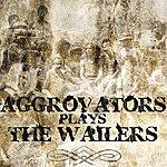 The Aggrovators Aggrovators Plays The Wailers