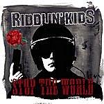 Riddlin' Kids Stop The World (Single)