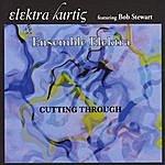Elektra Kurtis Cutting Through