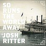 Josh Ritter So Runs The World Away