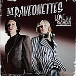 The Raveonettes Love In A Trashcan (Single)