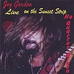 Jay Gordon Live On The Sunset Strip No Quarter Given
