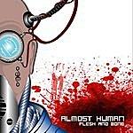 Almost Human Flesh And Bone