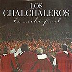 Los Chalchaleros La Noche Final