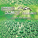 Dream Dance Alliance Live For The Moment