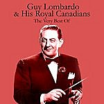 Guy Lombardo & His Royal Canadians The Very Best Of