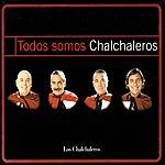 Los Chalchaleros Todos Somos Chalchaleros