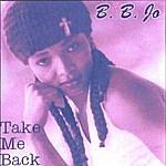 B.B. Jo Take Me Back