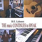 B.E. Lahmon The Music Continues To Speak