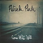 Patrick Park Come What Will
