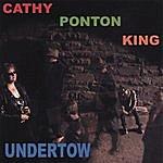 Cathy Ponton King Undertow