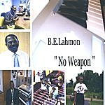 B.E. Lahmon No Weapon