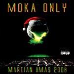 Moka Only Martian Xmas 2008