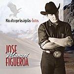 Jose Manuel Figueroa Mas Alto Que Las Aguilas - Exitos