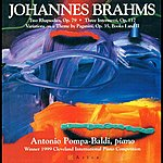 Antonio Pompa-Baldi Brahms, J.: 2 Rhapsodies / 3 Intermezzi / 28 Variations On A Theme By Paganini (Excerpts)
