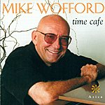 Mike Wofford Wofford, Mike: Time Cafe