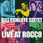 Bill Cunliffe Bill Cunliffe Sextet: Live At Rocco
