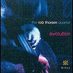 Rob Thorsen Rob Thorsen Quartet: Evolution
