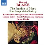 Howard Blake Blake: The Passion Of Mary - 4 Songs Of The Nativity