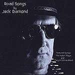 Jack A Diamond Road Songs By Jack Diamond