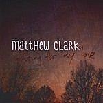 Matthew Clark Waiting For My Love