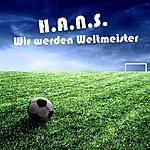 Hans Wir Werden Weltmeister (4-Track Maxi-Single)