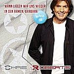 Chris Roberts Wann Liegen Wir Uns Wieder In Den Armen, Barbara