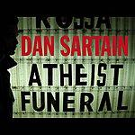 Dan Sartain Atheist Funeral (2-Track Single)