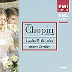Andrei Gavrilov Chopin: Etudes; Ballades Nos. 1 & 2
