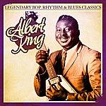 Albert King Legendary Bop, Rhythm & Blues Classics: Albert King (Digitally Remastered) - Ep