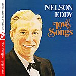 Nelson Eddy Love Songs - From The Archives (Digitally Remastered)