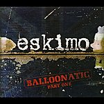 Eskimo Balloonatic - Part 1