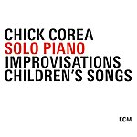 Chick Corea Solo Piano - Improvisations / Children's Songs