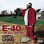 E-40 The Ballatician - Grit & Grind