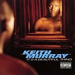 Keith Murray It's A Beautiful Thing