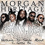 Morgan Heritage Nothing To Smile About/Gotta Be (2-Track Single)