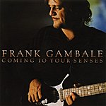 Frank Gambale Coming To Your Senses