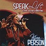Kim Person Speak Life