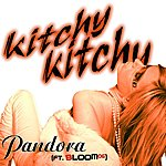 Pandora Kitchy Kitchy (Featuring Bloom 06)