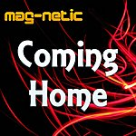 Magnetic Coming Home