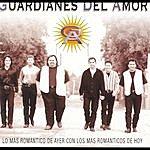 Guardianes Del Amor Lo Mas Romantico De Ayer Con Los Mas Romanticos De Hoy