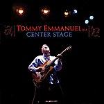 Tommy Emmanuel Center Stage
