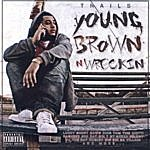 Trails Young, Brown, N Wreckin' (Parental Advisory)