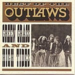 The Outlaws Best Of...Green Grass & High Tides (Digitally Remastered, 1996)