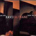 Ravi Coltrane From The Round Box